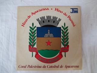 Compacto Vinil Hino De Apucarana Hino Do Paraná 1980