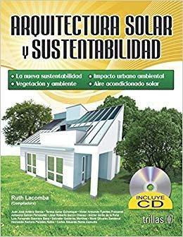 Arquitectura Solar Y Sustentabilidad Incluye Cd Trillas