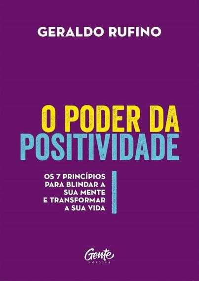 O Poder Da Positividade - Os 7 Princípios Para Blindar A Su