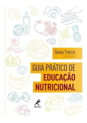 Livro - Guia Pratico De Educação Nutricional - Trecco