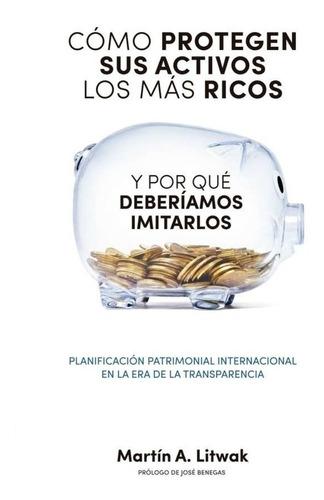 Libro Como Protegen Sus Activos Los Mas Ricos / M. Litwak