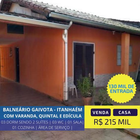 Casa Quintal E Edícula Lado Mar - Itanhaém | 130 Mil Entrada