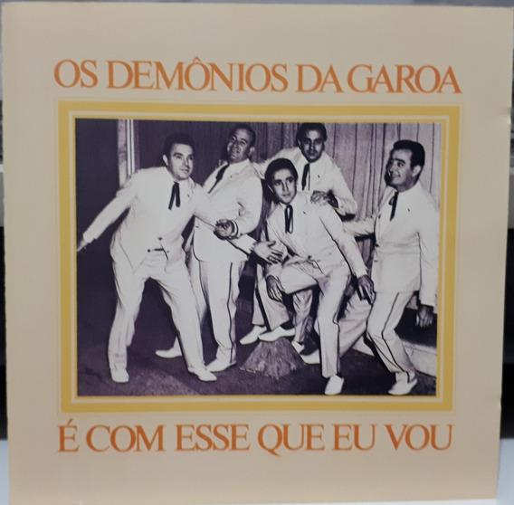 Os Demônios Da Garoa É Com Esse Que Eu Vou (cd)