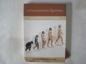 Livro O Evolucionismo Quântico - Nelson Carboni