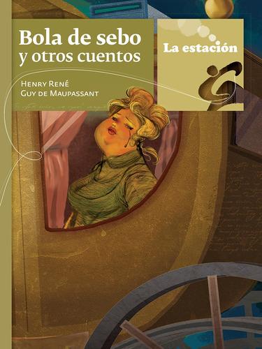 Imagen 1 de 1 de Bola De Sebo Y Otros Cuentos - Estación Mandioca -