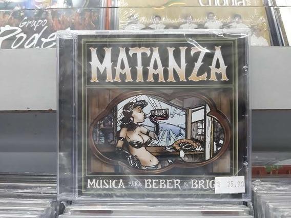 Cd - Matanza - Música Para Beber E Brigar