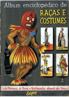 R454 Álbum Enciclopédico De Raças E Costumes Completo