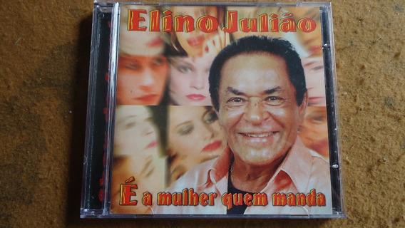 Cd Elino Julião É A Mulher Quem Manda