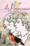 Livro As Princesas E Os Segredos Da Corte - Romance Infanto-