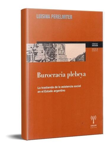 Burocracia Plebeya Asistencia Social Perelmiter (usm)