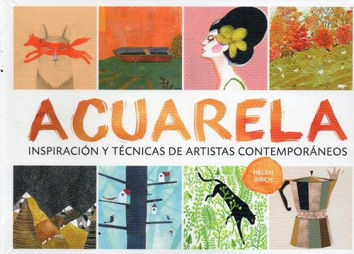 Acuarela Inspiración Y Técnicas De Artistas Contemporáneos