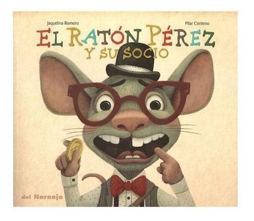 Libro Raton Perez Y Su Socio - Romero Jaquelina