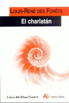 El Charlatán, Louis Ren Des Forest, Arena