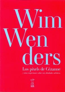 Pixels De Cezanne, Los - Wim Wenders