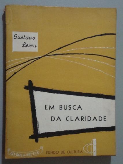 Livro Em Busca De Claridade - Gustavo Lessa