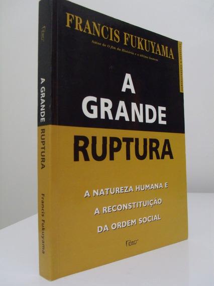Livro - A Grande Ruptura - Francis Fukuyama