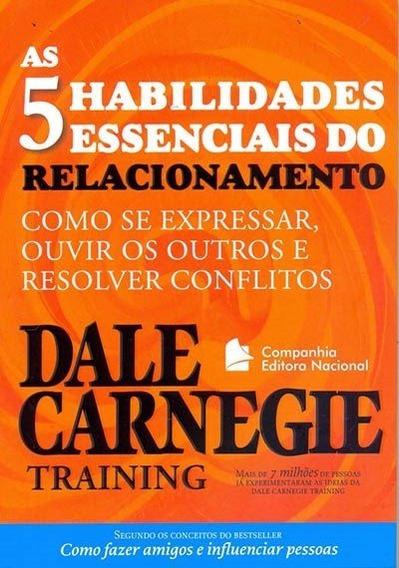 As Cinco Habilidades Essenciais Do Relacionamento - Dale Car