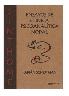 Sinthome Ensayos Clínica Psicoanalítica Nodal Schejtman (gr)