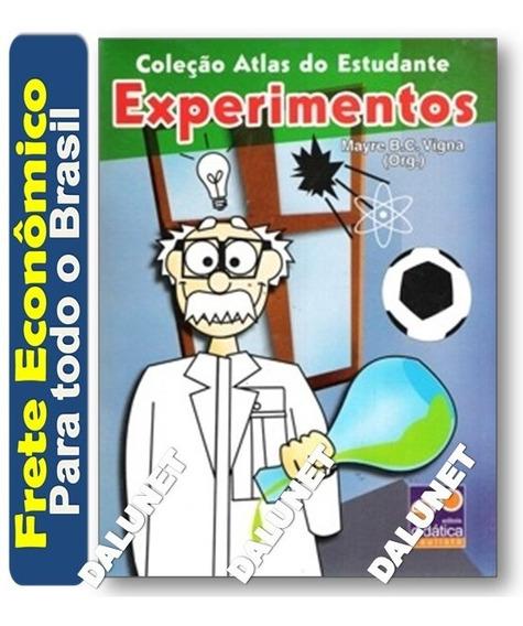 Atlas Do Estudante Experimentos / Ciencias - Frete Econômico