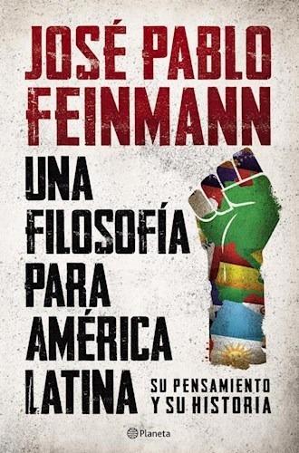 Una Filosofía Para América Latina - Feinmann