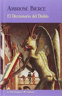 El Diccionario Del Diablo, Ambrose Bierce, Ed. Valdemar