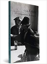 O Companheiro De Viagem Gyula Krúdy (tradu