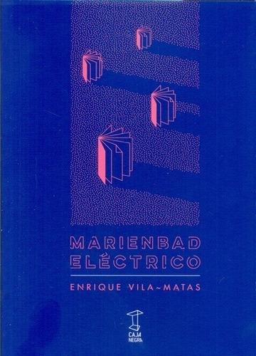 Marienbad Eléctrico - Enrique Vila-matas