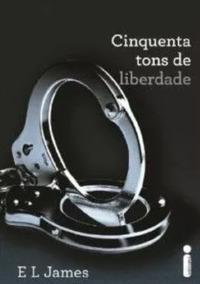 Cinquenta Tons De Liberdade + Brinde