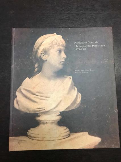 Noticiário Geral Da Photographia Paulistana 1839-1900