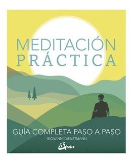 Meditación Práctica - Guía Completa Paso A Paso - Giovanni D