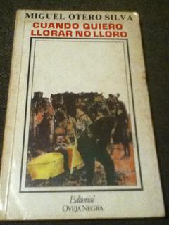 Miguel Otero Silva Cuando Quiero Llorar No Lloro