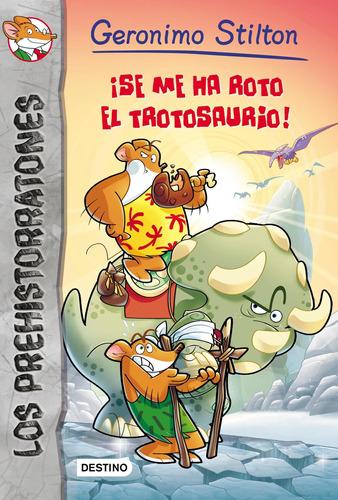 Imagen 1 de 1 de Se Me Ha Roto El Tiranosaurio Geronimo Stilton Destino