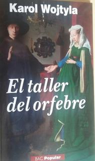 Libro El Taller Del Olfebre !papa Juan Pablo Ii ¡¡