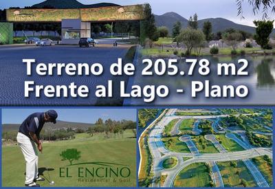 Se Vende Hermoso Terreno De 205.78 M2 En El Encino Residencial, Golf, Lago
