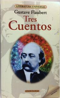 Libro. Tres Cuentos. Gustave Flaubert. Clásicos Fontana.