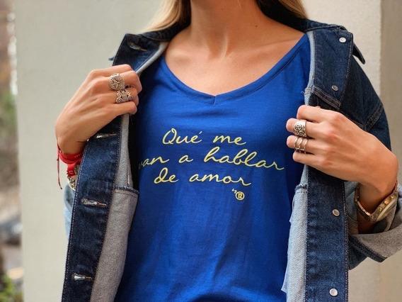 Remera Que Me Van A Hablar De Amor En Color Azul