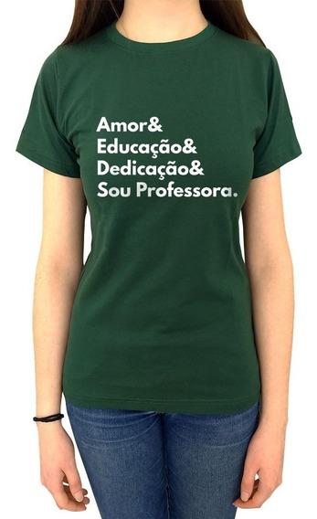 Camiseta Sou Professora Amor Dedicação Educação