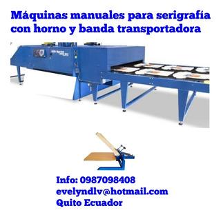 Máquina Manual De Serigrafía Con Horno Y Banda Transportador
