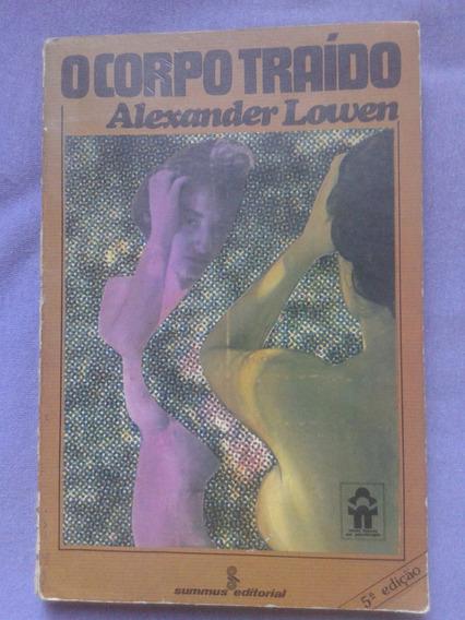 Livro: O Corpo Traído - Alexander Lowen