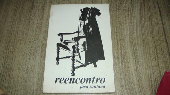 Livro - Juca Santana - Reencontro - Literatura Nacional