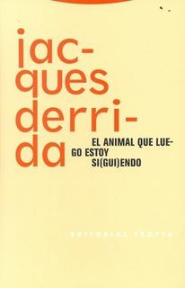 Animal Que Luego Estoy Si(gui)endo, El - Jacques Derrida