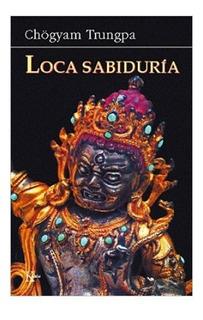 Loca Sabiduría Chögyam Trungpa Libro Nuevo Envío Gratis