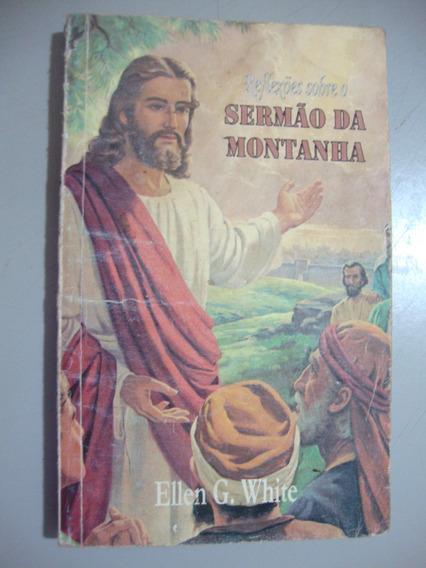 Livro -reflexões Sobre O Sermão Da Montanha- Hellen G. White