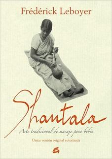 Shantala Arte Tradicional De Masaje Para Bebes Leboyer