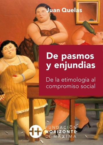 Imagen 1 de 2 de De Pasmos Y Enjundias. De La Etimología Al Compromiso Social