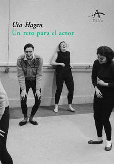 Un Reto Para El Actor, Uta Hagen, Ed. Alba