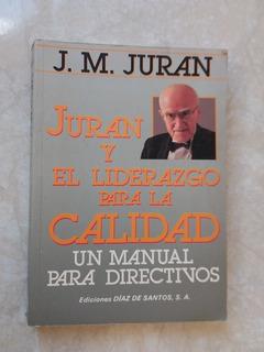 A7 Juran Y El Liderazgo Para La Calidad- J M Juran- 1990