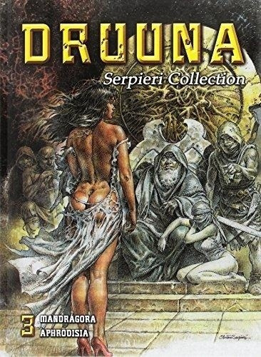Druuna 3 Mandrágora Aphrodisia - Td, Serpieri, Lo Scarabeo