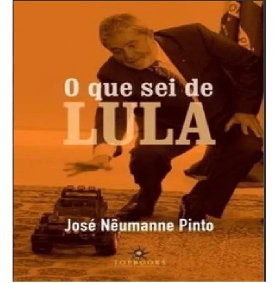 Livro O Que Sei De Lula