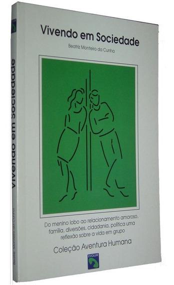 Vivendo Em Sociedade Beatriz Monteiro Da Cunha Livro N /